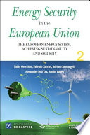 Energy Security In The European Union Volume Ii The European Energy System Achieving Sustainability And Security