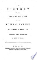 The History of the Decline and Fall of the Roman Empire  By Edward Gibbon    A New Edition