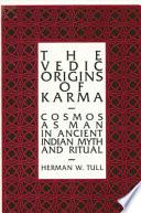 The Vedic Origins Of Karma