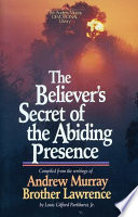 The Believer s Secret of the Abiding Presence
