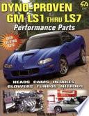Dyno Proven GM LS1 Thru LS7 Performance Parts