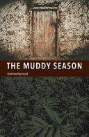 The Muddy Season
