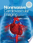 NonInvasive Cardiovascular Imaging  A Multimodality Approach