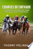 COURSES DE CHEVAUX COMMENT GAGNER AUX PARIS HIPPIQUES AVEC REPETITION