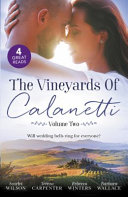 The Vineyards Of Calanetti Volume 2/His Lost-And-Found Bride/the Best Man And The Wedding Planner/His Princess Of Convenience/Saved By The Ceo : on edge when the discovery of an ancient...