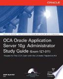 OCA Oracle Application Server 10g Administrator Exam Guide  Exam 1Z0 311