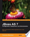 JBoss AS 7 Configuration  Deployment and Administration