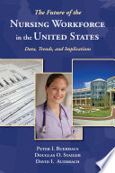 The Future of the Nursing Workforce in the United States