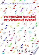 Po stopách Slováků ve východní Evropě