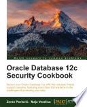 Oracle Database 12c Security Cookbook