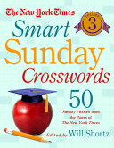 The New York Times Smart Sunday Crosswords Volume 3