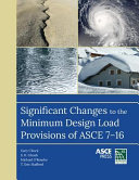 Significant Changes to the Minimum Design Load Provisions of ASCE 7 16