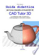 CAD Tutor 3D  Corso interattivo di Autocad 3D  Con CD ROM