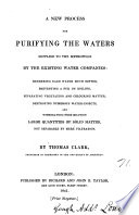 A new process for purifying the waters supplied to the metropolis by the existing water companies