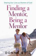 Finding a Mentor  Being a Mentor