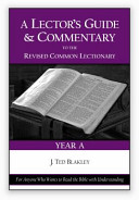 A Lector's Guide and Commentary to the Revised Common Lectionary, Year A