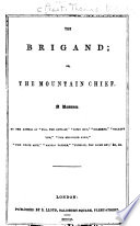 The brigand; or, The mountain chief