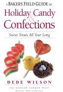 Baker's Field Guide to Holiday Candy