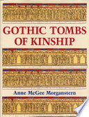 Gothic Tombs of Kinship in France  the Low Countries  and England