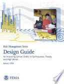 Risk Management Series  Design Guide for Improving School Safety in Earthquakes  Floods  and High Winds