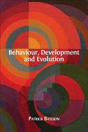 Behaviour  Development and Evolution