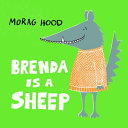 Brenda Is A Sheep : story about being accepted, from morag hood -...