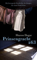 Prinsengracht 263  Die bewegende Geschichte des Jungen  der Anne Frank liebte