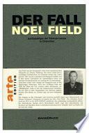 Der Fall Noel Field