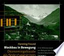 Blockbau in Bewegung - Ökonomiegebäude als Bedeutungsträger alpiner Sach-Kultur