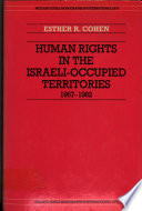 Human Rights in the Israeli-occupied Territories, 1967-1982