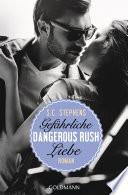 Dangerous Rush. Gefährliche Liebe