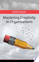 Mastering Creativity in Organizations
