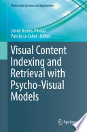 Visual Content Indexing and Retrieval with Psycho Visual Models