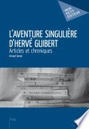L   Aventure singuli  re d   Herv   Guibert   Articles et chroniques