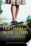 Tightropes and Teeter Totters