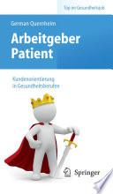 Arbeitgeber Patient   Kundenorientierung in Gesundheitsberufen