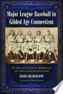 Major League Baseball in Gilded Age Connecticut