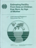 Estimating Fertility from Data on Children Ever Born, by Age of Mother