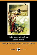 Half Hours With Great Story Tellers