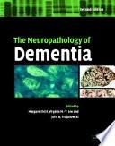 The Neuropathology Of Dementia