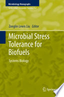 Microbial Stress Tolerance for Biofuels