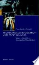 Michelangelo Buonarroti Und Papst Julius Ii