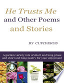 He Trusts Me and Other Poems and Stories