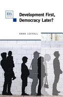 Development First  Democracy Later