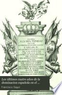 Los Ltimos Cuatro A Os De La Dominaci N Espa Ola En El Antiguo Vireinato Del Rio De La Plata Desde 26 De Junio De 1806 Hasta 25 De Mayo 1810