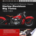 How to Rebuild and Restore Classic Harley Davidson Big Twins 1936 1964