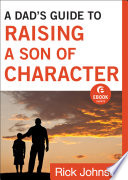 A Dad S Guide To Raising A Son Of Character Ebook Shorts