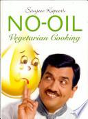 Sanjeev Kapoor s No oil Vegetarian Cooking