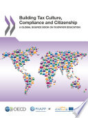 Building Tax Culture  Compliance and Citizenship A Global Source Book on Taxpayer Education