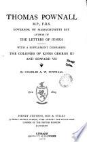Thomas Pownall  M  P   F  R  S   governor of Massachusetts Bay
